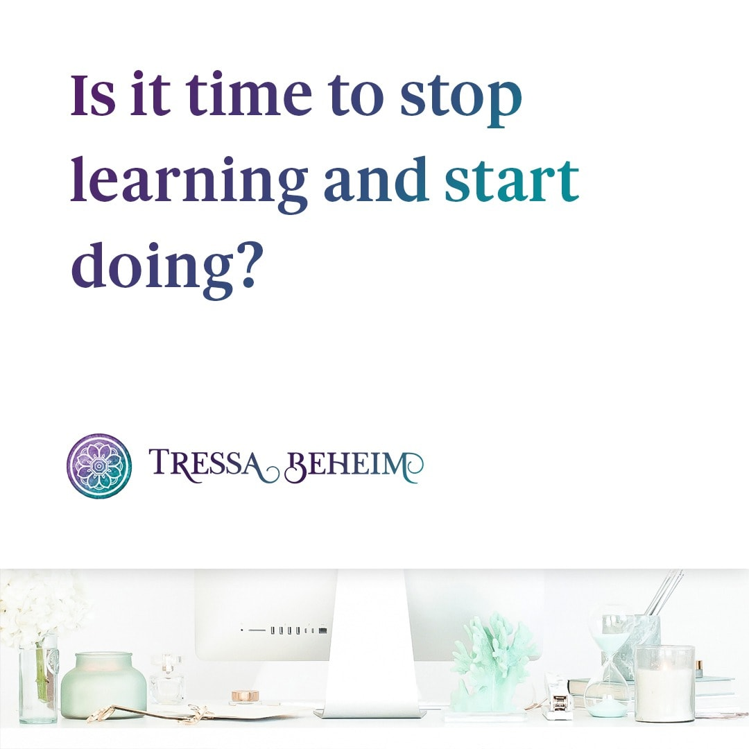 There comes a time when the pursuit of learning can actually hold us back from making true progress. Sometimes, we just have to stop learning and start doing as we grow our businesses.
