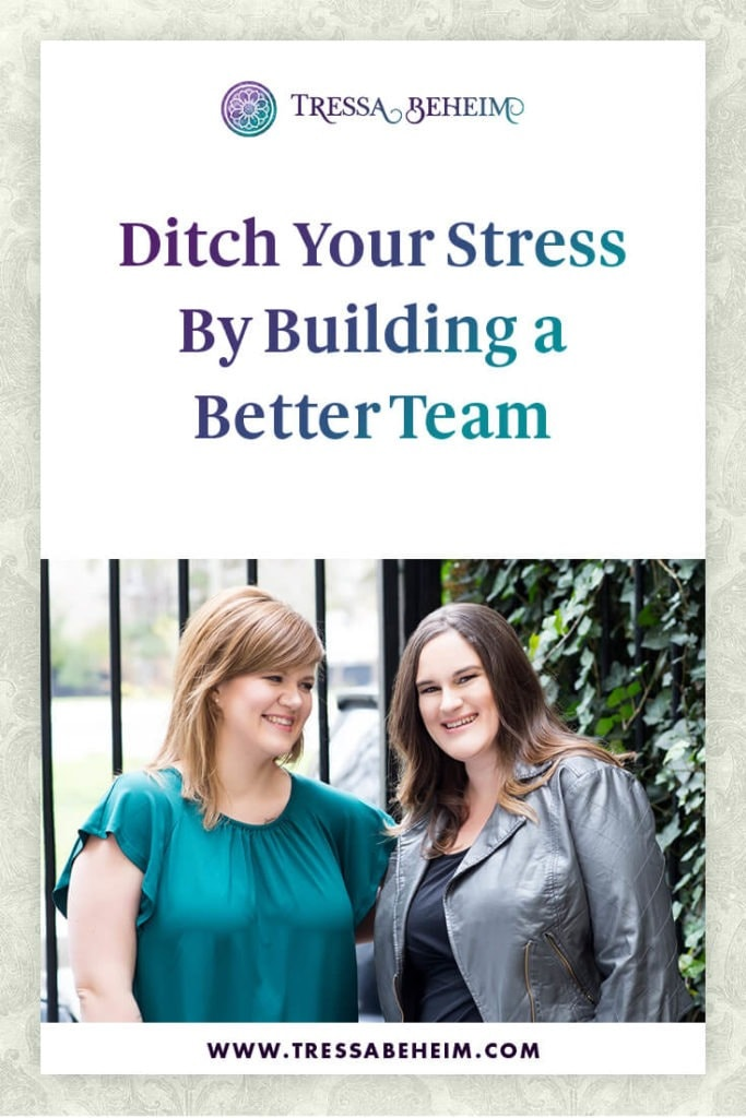 Ditch Your Stress by Building a Better Team
