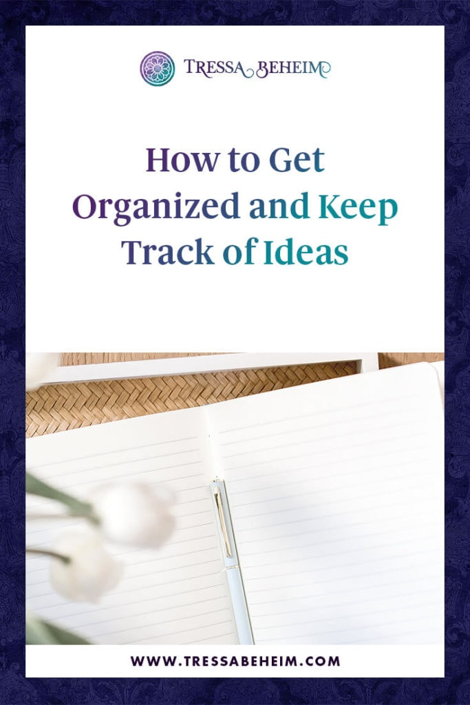 Keep track of your ideas so you can accomplish more.