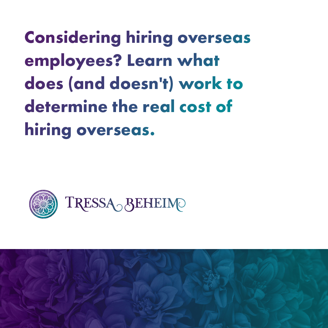 How to determine the REAL Cost of Hiring Overseas Employees