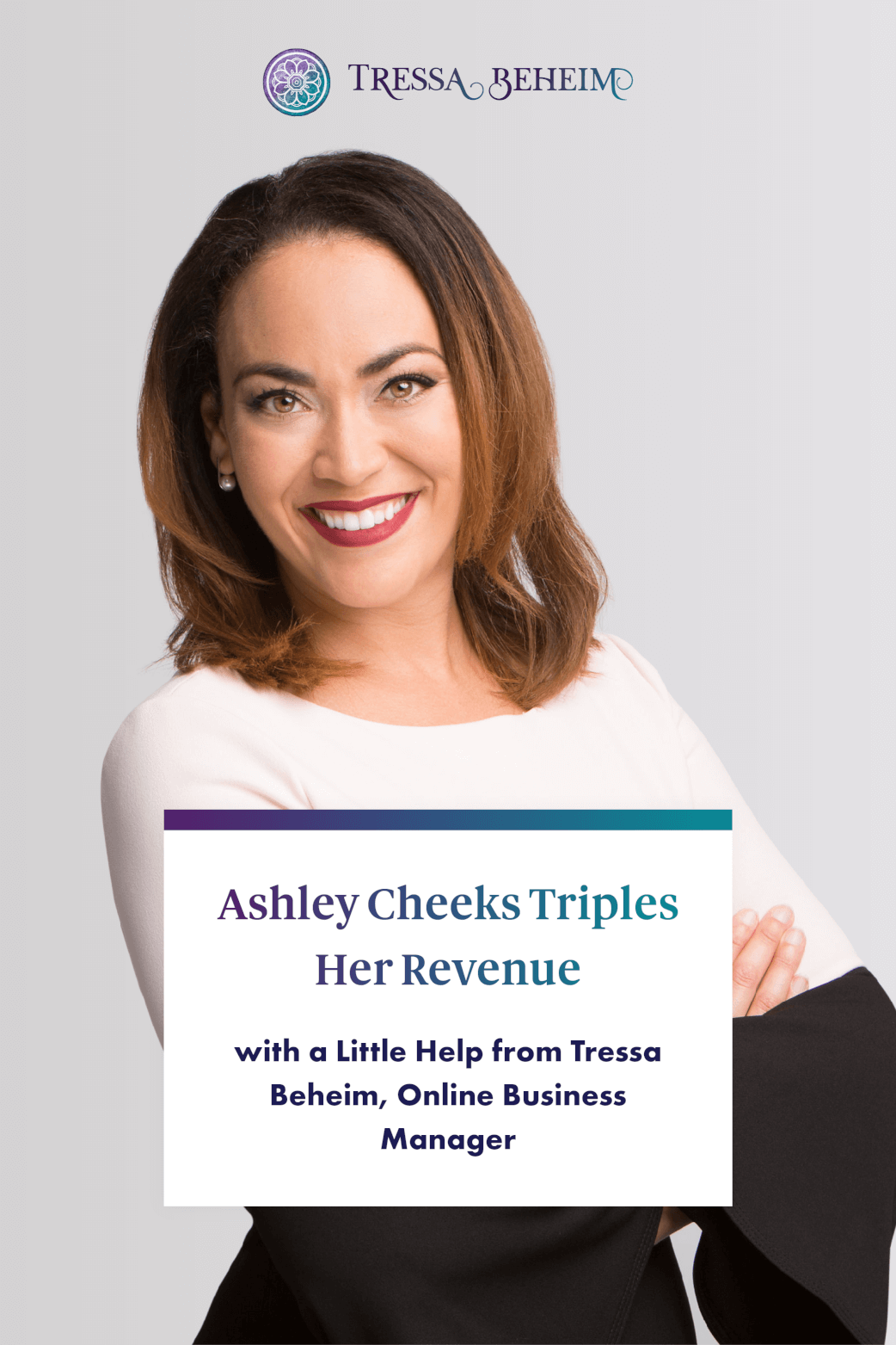 Ashley Cheeks Triples Her Revenue with a Little Help from Tressa Beheim, Online Business Manager