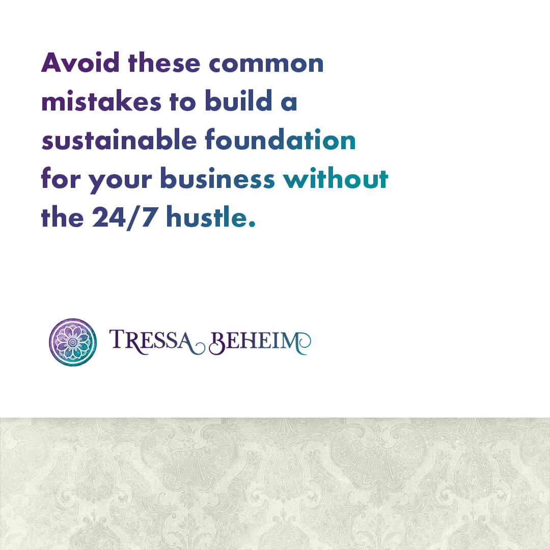 Building a business is hard work, but it doesn't have to be a 24/7 hustle. Here are some common business mistakes to avoid.
